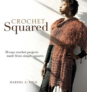 Crocheting Made Easy : ... > Crochet Squared: 30 Easy Crochet Projects Made from Simple Squares